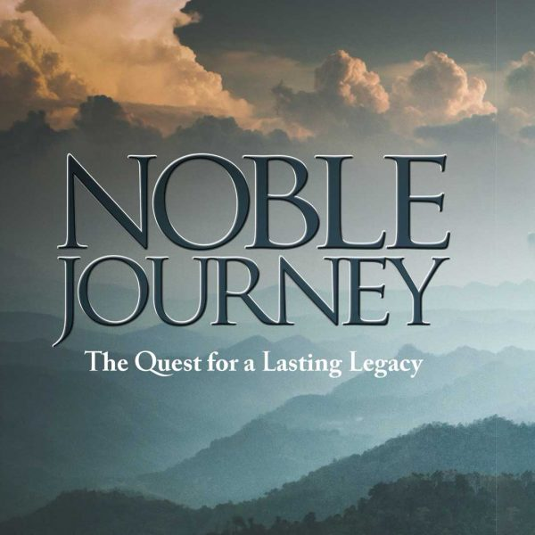 Noble Journey, Lesson 14. Chapter 12: Your Legacy to the World
