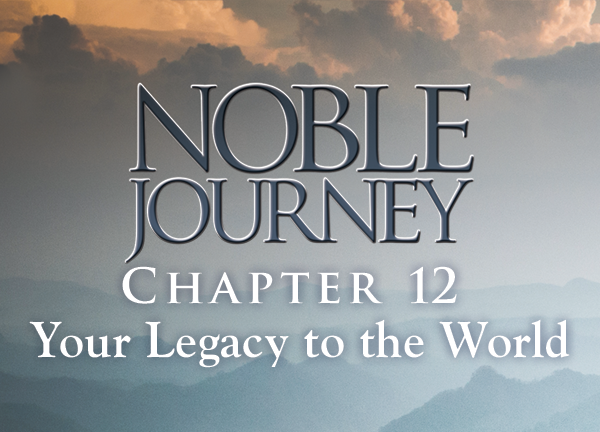 Noble Journey, Lesson 12. Chapter10: Your Legacy to Women