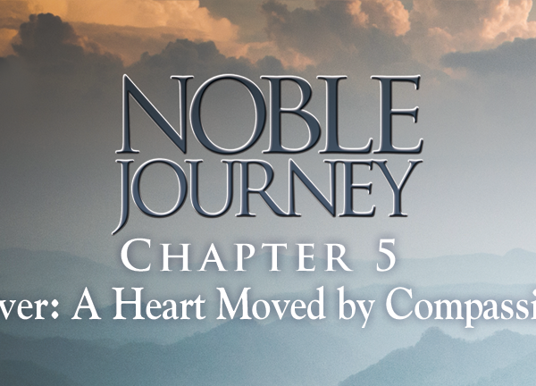 Noble Journey, Lesson 5. Chapter 4: Warrior, Strength Motivated by Courage